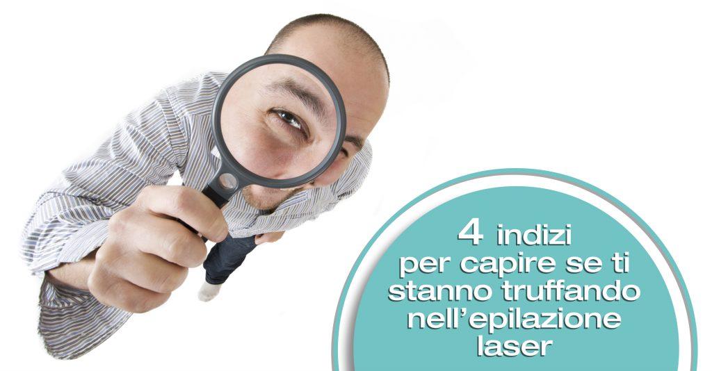 4 indizi per capire se ti stanno truffando nell'epilazione laser