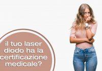 Il tuo laser diodo ha la certicazione medicale?